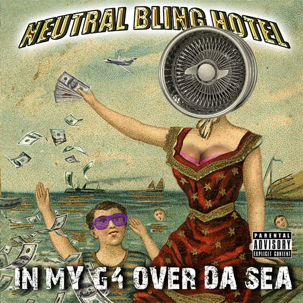Artwork for Neutral Bling Hotel's - 'In My G4 Over Da Sea' (2012)