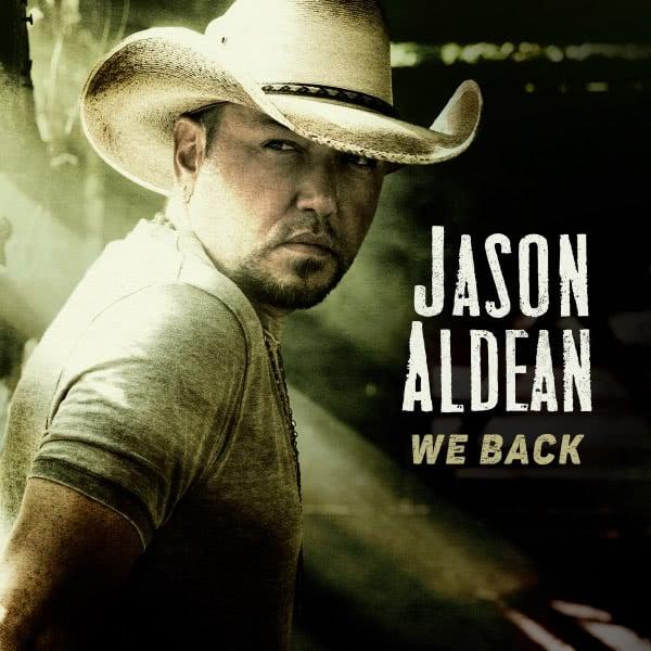 Jason Aldean We Back